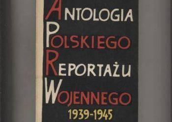 Antologia polskiego reportażu wojennego 1939-45