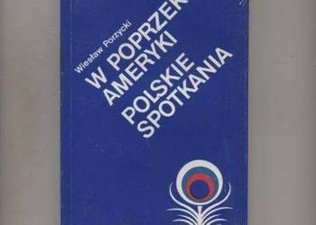W poprzek Ameryki - polskie spotkania