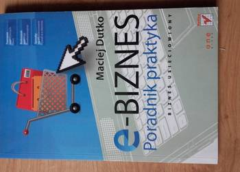 E-BIZNES. PORADNIK PRAKTYKA Maciej Dutko /FA