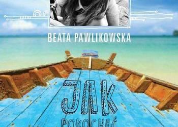 JAK POKOCHAĆ SIEBIE -  BEATA PAWLIKOWSKA (F.A.)