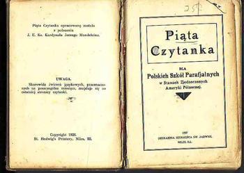 (1105) PIĄTA CZYTANKA DLA POLSKICH SZKÓŁ PARAFIALNYCH W STANACH ZJEDNOCZONYCH AMERYKI PÓŁNOCNEJ; DRUKARNIA SIEROCIŃCA ŚW. JADWIGI NILES  1927 ROK