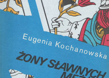Żony sławnych mężów - E. Kochanowska.