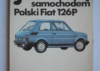 Jeżdżę samochodem Polski Fiat 126P. (nr kat.2)