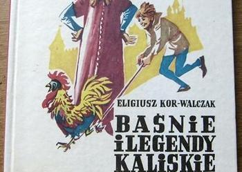 Baśnie i legendy kaliskie - Eligiusz Kor - Walczak