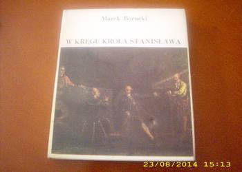 W kręgu króla Stanisława  -  M. Borucki