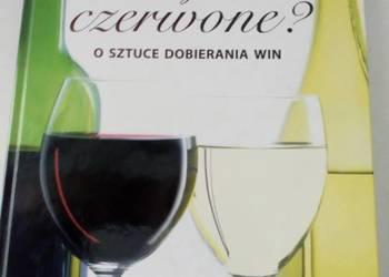 Białe czy czerwone - o sztuce dobierania wina