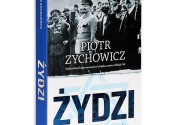 Żydzi - Piotr Zychowicz - NOWA  /fa