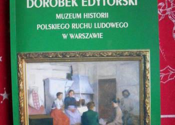 Dorobek edytorski Muzeum Historii Pol. Ruchu Ludowego