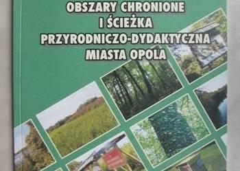 Obszary chronione i ścieżka przyrodniczo - dydaktyczna Opola