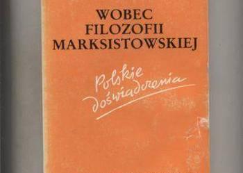 Wobec filozofii marksistowskiej.Polskie doświadczenia