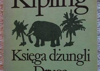 Księga dżungli. Druga księga dżungli. Rudyard Kipling