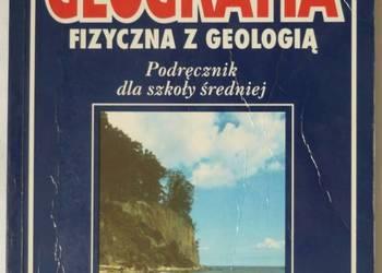 GEOGRAFIA FIZYCZNA Z GEOLOGIĄ PODRĘCZNIK DLA SZKOŁY ŚREDNIEJ