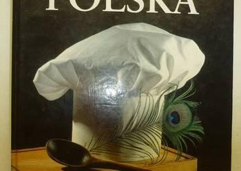 KUCHNIA POLSKA - PRZEPISY DAWNE I NOWE