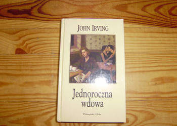 JEDNOROCZNA WDOWA John Irving. Prószyński. NOWA:)