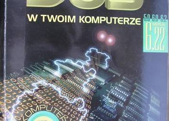 DOS W TWOIM KOMPUTERZE - MARKIEWICZ JANUSZ