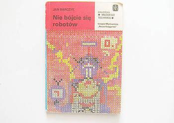ksiązka Nie bójcie się robotów, Jan Barczyk