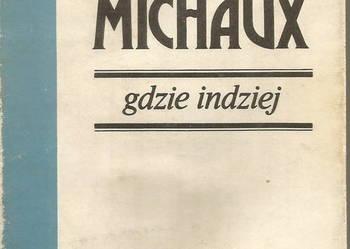 Henri Michaux  gdzie indziej-Podróż do Wielkiej Garabarnii..