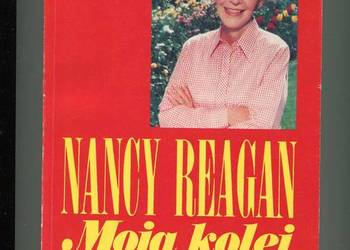 Moja kolej Wspomnienia - Nancy Reagan