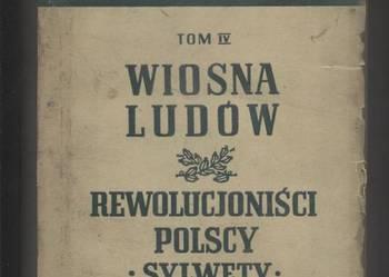 Wiosna Ludów Rewolucjoniści polscy sylwety T.IV