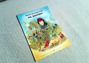 Książka Na Jagody - Maria Konopnicka - wyd. 2006r.