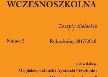 Edukacja Wczesnoszkolna 2017/2018 nr 2     Zeszyty Kieleckie