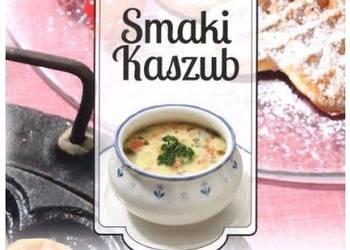 Smaki Kaszub - Książka kucharska