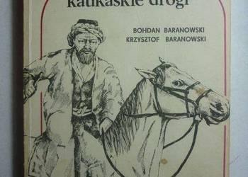 POLAKÓW KAUKASKIE DROGI - BOHDAN BARANOWSKI