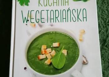 Kuchnia wegetariańska. 200 przepisów na dania jarskie