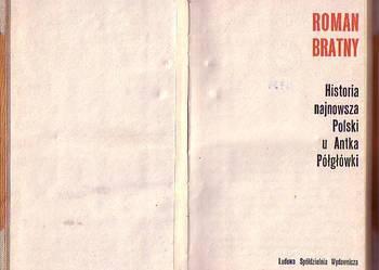 (6963) HISTORIA NAJNOWSZA POLSKI U ANTKA PÓŁGŁÓWKI – ROMAN B